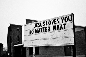 Jesus Loves You No Matter What